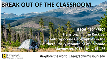 Enroll in Geography Field Course 4904/7904: Transforming the Rockies